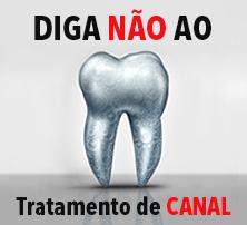 Diga NÃO ao Tratamento de CANAL