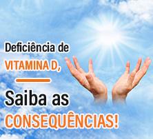 Deficiência de Vitamina D, Saiba as Consequencias!