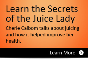 Learn the Secrets of the Juice Lady