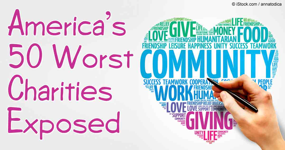 America\'s 50 Worst Charities Exposed