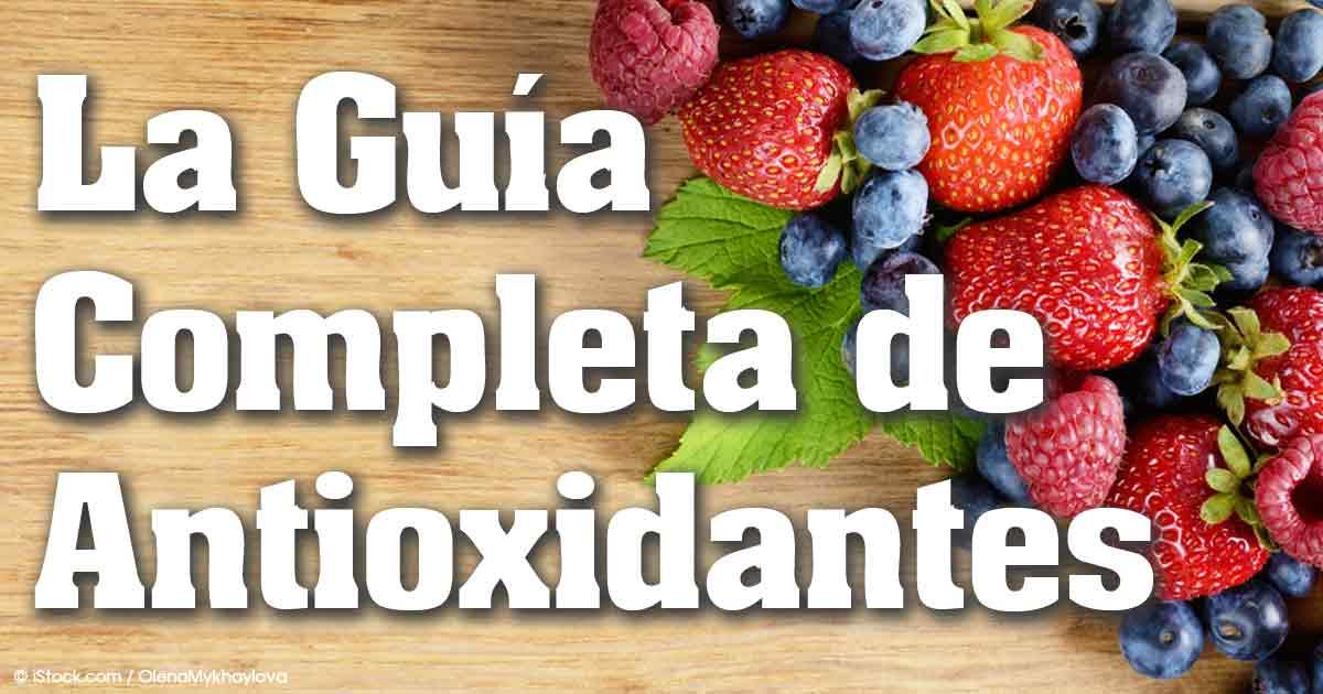 La Mejor Guia Sobre los Antioxidantes