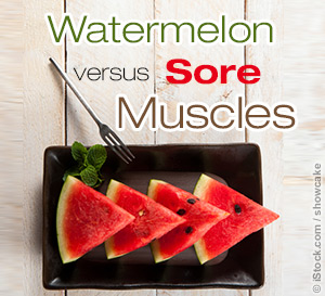 watermelon versus sore muscles