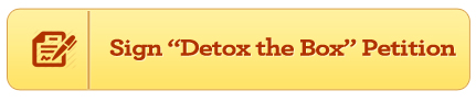 Sign Detox the Box Petition