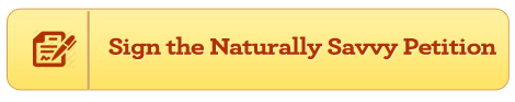 Sign the Naturally Savvy Petition