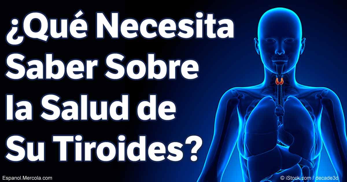 Qué Necesita Saber Sobre la Salud de Su Tiroides?