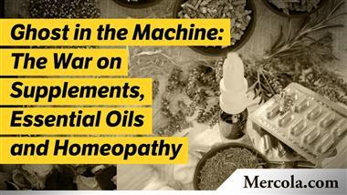 Ghost in the Machine, Part 4 — The War on Supplements, Essential Oils and Homeopathy