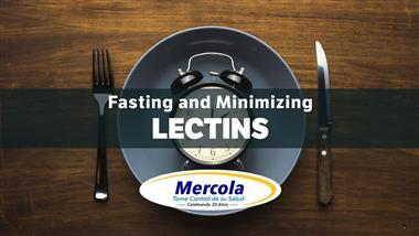 How Fasting and Minimizing Lectins Can Benefit Your Health