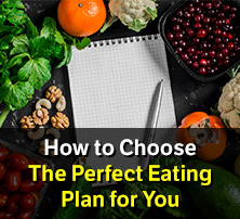 How to Choose The Perfect Eating Plan