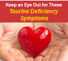 Taurine Deficiency Symptoms