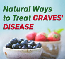 Natural Ways to Treat Graves Disease