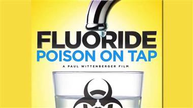 Fluoride: Poison on Tap