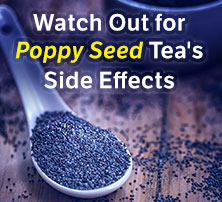 Poppy Seed Tea Side Effects