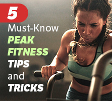Peak Fitness Tips and Tricks