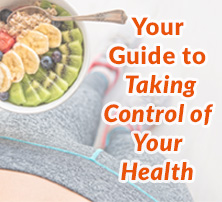 Your Guide to Taking Control of Your Health