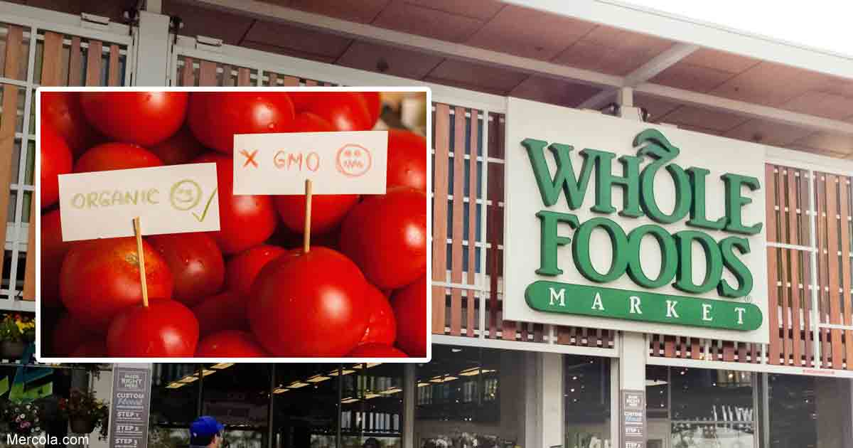 mercola.com - Joseph Mercola - Whole Foods Withdraws Promise to Label GMOs