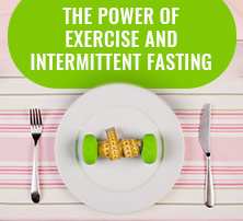 Exercise and Intermittent Fasting