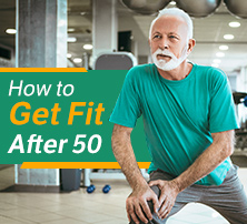 How to Get Fit After 50