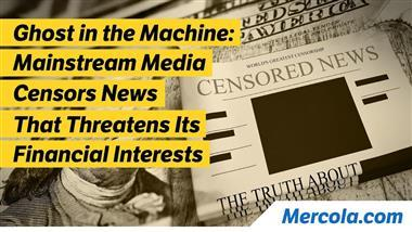 Ghost in the Machine Part 6: Mainstream Media Censors News That Threatens Its Financial Interests