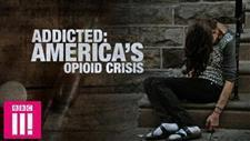 Addicted: America's Opioid Crisis