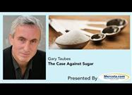 The Case Against Sugar � New Book Reveals the Details of How the World Got Addicted to Sugar