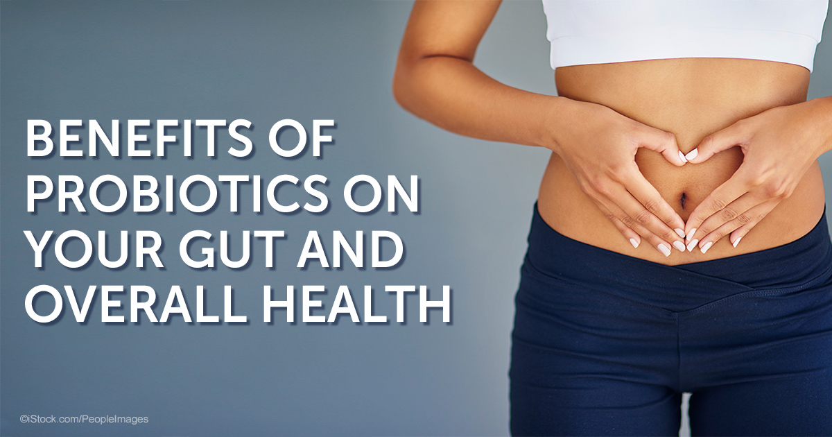 Benefits of Probiotics on your Gut and Overall Health