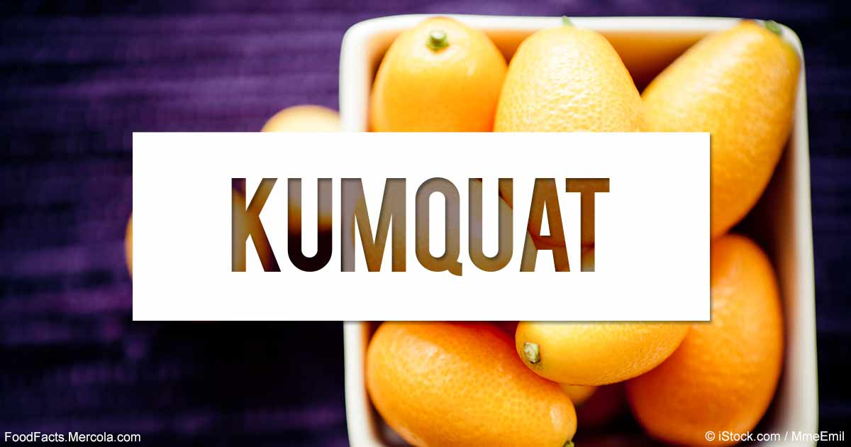 What Are Kumquats Good For? - Mercola.com