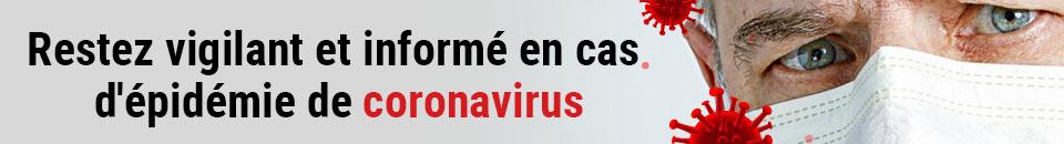Restez vigilant et informé en cas d'épidémie de coronavirus
