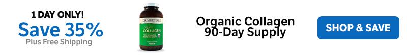 Save 35% on Organic Collagen 90-Day Supply