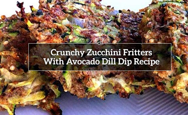 Crunchy Zucchini Fritters With Avocado Dill Dip