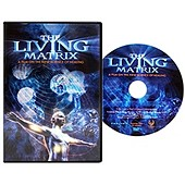 Living Matrix DVD: 1 DVD