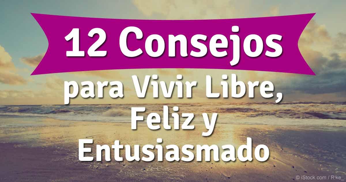 4d3d17f2a 12 Consejos para Ser Feliz