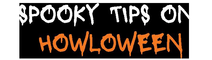 Spooky Tips on Howloween